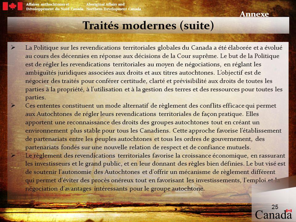 Traités modernes (suite) La Politique sur les revendications territoriales globales du Canada a été élaborée et a évolué au cours des décennies en rép