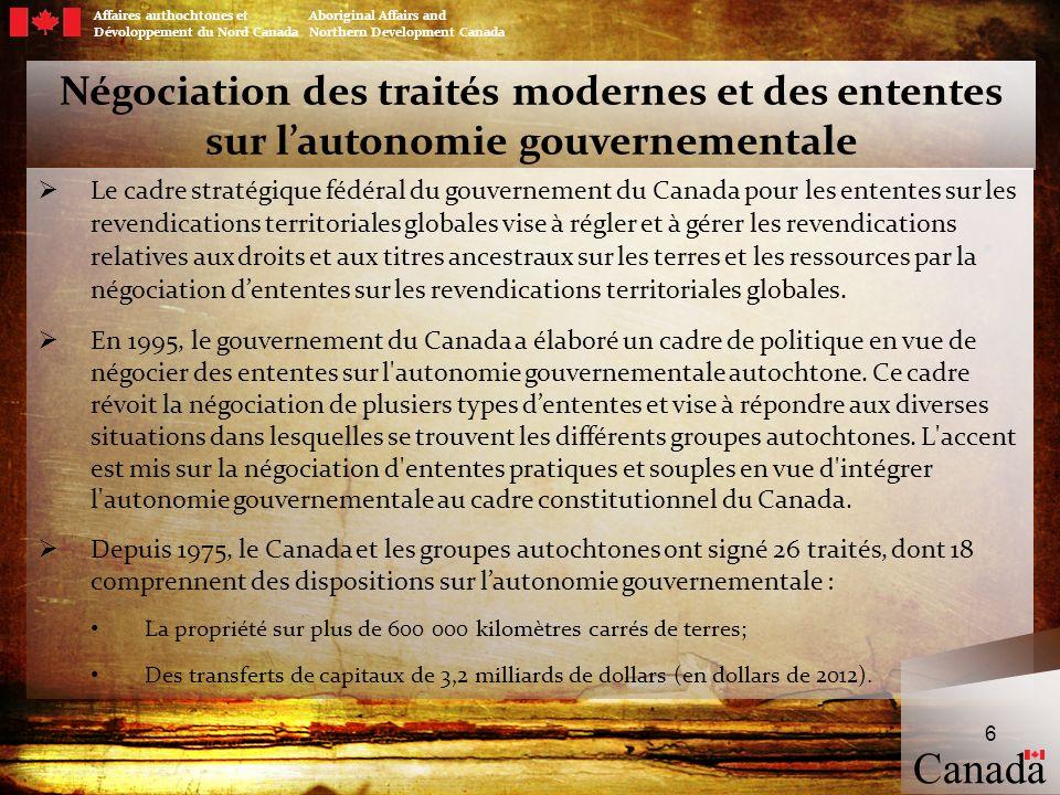 Autonomie gouvernementale des Autochtones (suite) Au total, 18 ententes sur lautonomie gouvernementale ont été conclues depuis ladoption de la politique, dont un grand nombre font partie des traités modernes.