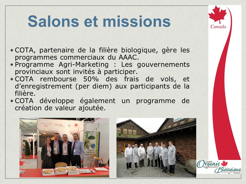 Salons et missions COTA, partenaire de la filière biologique, gère les programmes commerciaux du AAAC. Programme Agri-Marketing : Les gouvernements pr