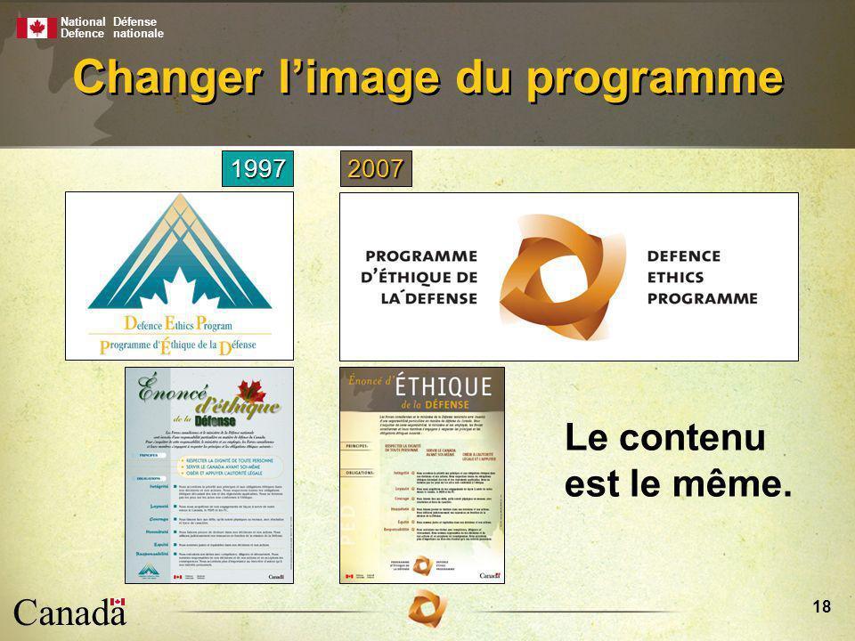 National Defence Défense nationale Canada 18 Changer limage du programme 19972007 Le contenu est le même.