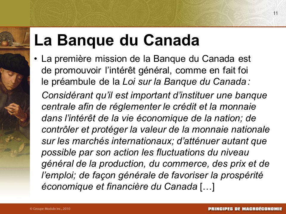 La première mission de la Banque du Canada est de promouvoir lintérêt général, comme en fait foi le préambule de la Loi sur la Banque du Canada : Cons