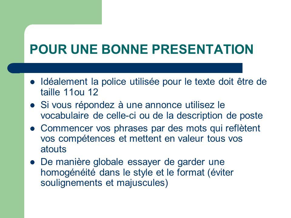 POUR UNE BONNE PRESENTATION Idéalement la police utilisée pour le texte doit être de taille 11ou 12 Si vous répondez à une annonce utilisez le vocabul