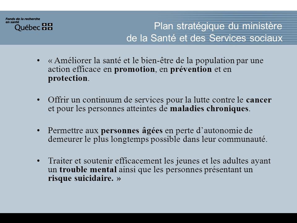 Plan stratégique du ministère de la Santé et des Services sociaux « Améliorer la santé et le bien-être de la population par une action efficace en promotion, en prévention et en protection.