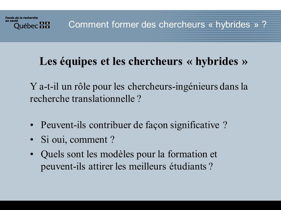 Comment former des chercheurs « hybrides » .