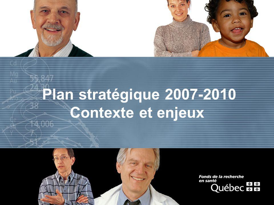 Plan stratégique 2007-2010 Contexte et enjeux