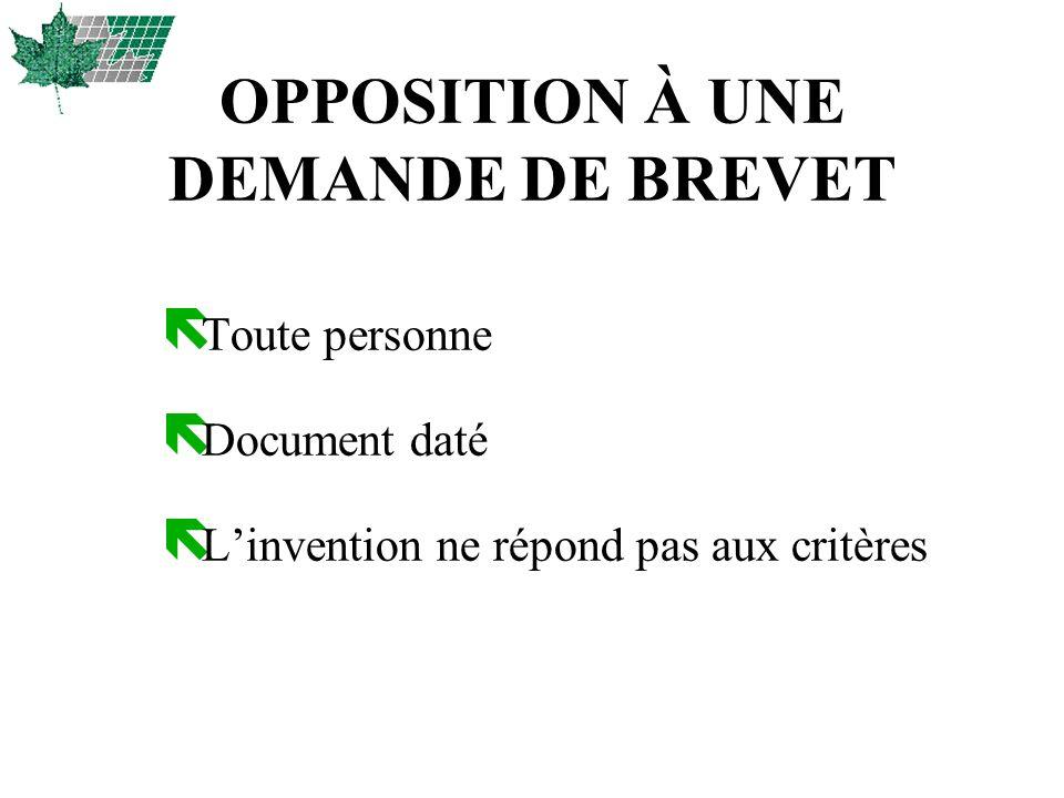 OPPOSITION À UNE DEMANDE DE BREVET ë Toute personne ë Document daté ë Linvention ne répond pas aux critères