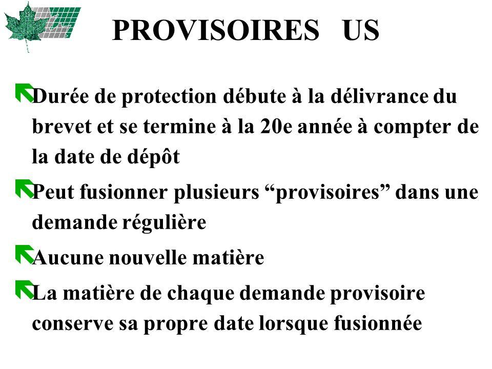 PROVISOIRES US ë Durée de protection débute à la délivrance du brevet et se termine à la 20e année à compter de la date de dépôt ë Peut fusionner plus
