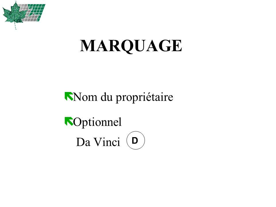 MARQUAGE ë Nom du propriétaire ë Optionnel Da Vinci D