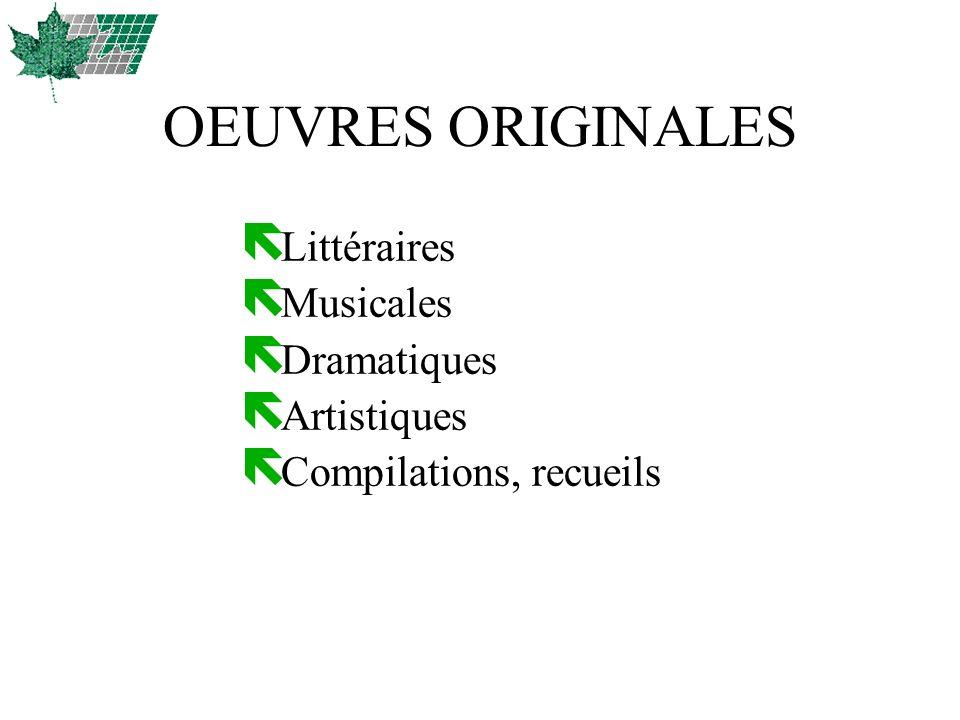 ë Littéraires ë Musicales ë Dramatiques ë Artistiques ë Compilations, recueils OEUVRES ORIGINALES