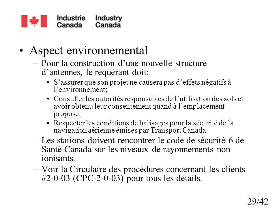 29/42 Aspect environnemental –Pour la construction dune nouvelle structure dantennes, le requérant doit: Sassurer que son projet ne causera pas deffet