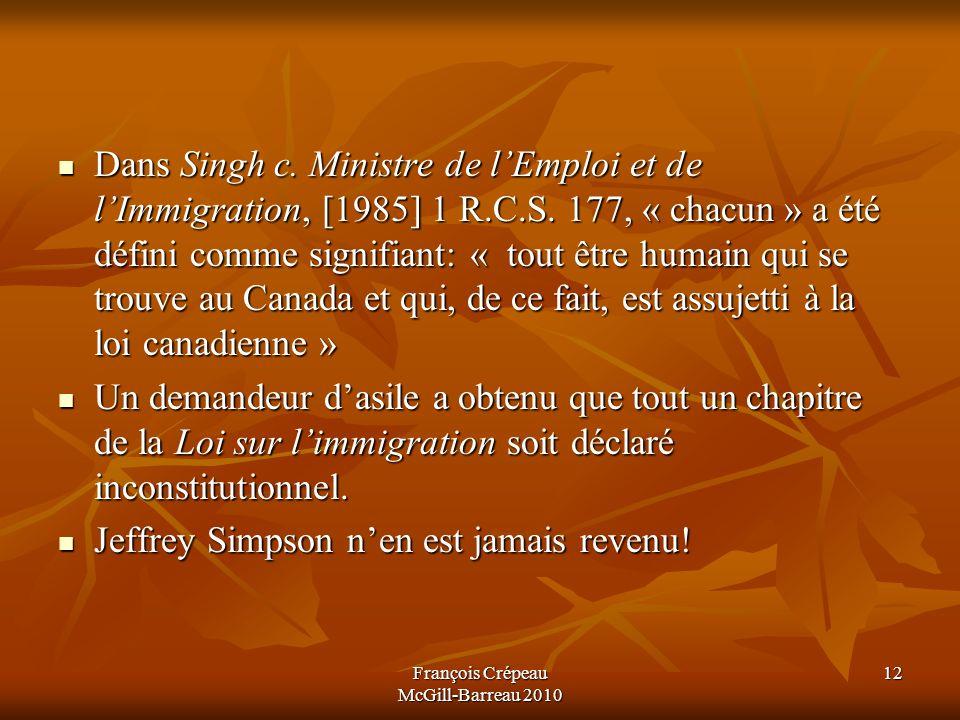 Dans Singh c.Ministre de lEmploi et de lImmigration, [1985] 1 R.C.S.