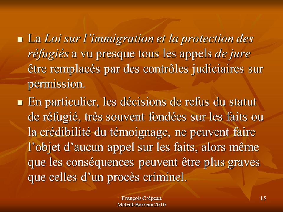 La Loi sur limmigration et la protection des réfugiés a vu presque tous les appels de jure être remplacés par des contrôles judiciaires sur permission.