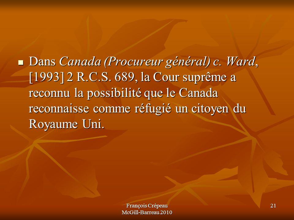 Dans Canada (Procureur général) c.Ward, [1993] 2 R.C.S.