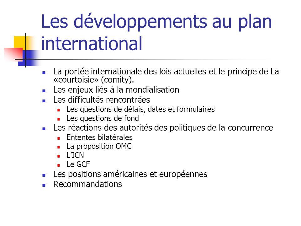 Les développements au plan international La portée internationale des lois actuelles et le principe de La «courtoisie» (comity).