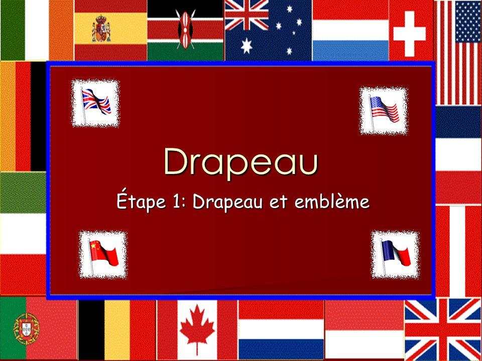 Drapeau Étape 1: Drapeau et emblème
