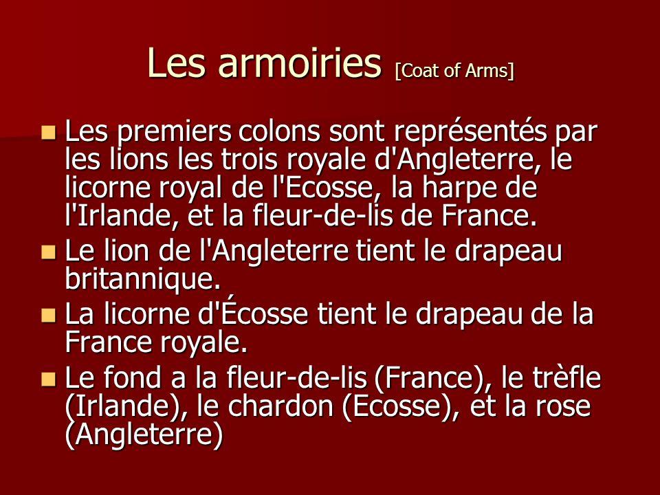 Les armoiries [Coat of Arms] Les premiers colons sont représentés par les lions les trois royale d Angleterre, le licorne royal de l Ecosse, la harpe de l Irlande, et la fleur-de-lis de France.