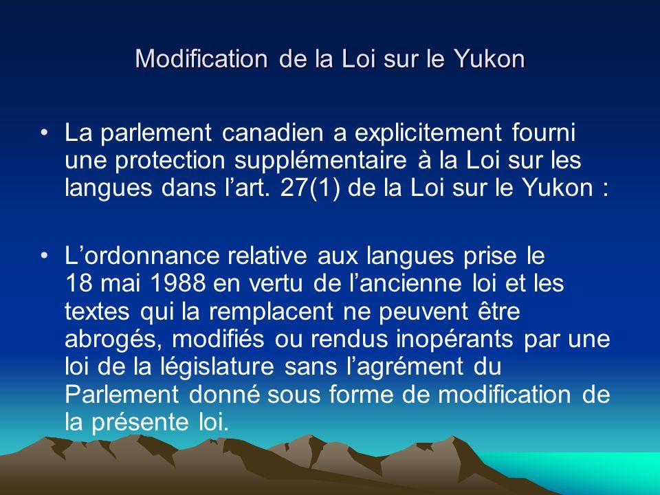 Modification de la Loi sur le Yukon La parlement canadien a explicitement fourni une protection supplémentaire à la Loi sur les langues dans lart.