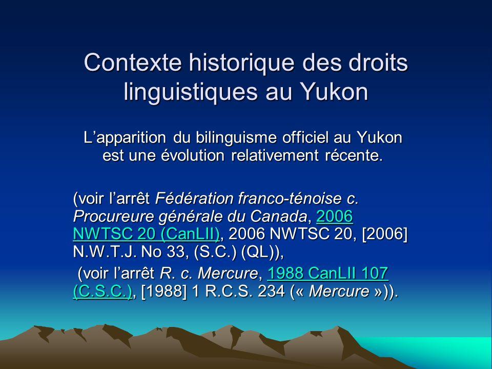 Contexte historique des droits linguistiques au Yukon Lapparition du bilinguisme officiel au Yukon est une évolution relativement récente.