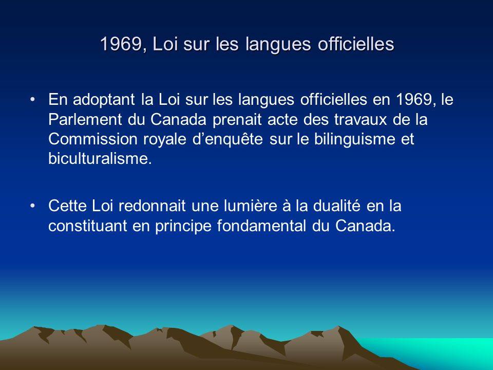 1982, Loi constitutionnelle et adoption de la Charte canadienne des droits et libertés Articles 16 à 22 : Langues officielles du Canada Articles 23 : Droits à l instruction dans la langue de la minorité Articles 24 : Recours