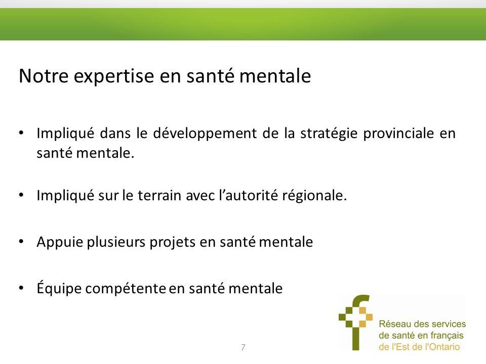 Notre expertise en santé mentale Impliqué dans le développement de la stratégie provinciale en santé mentale.