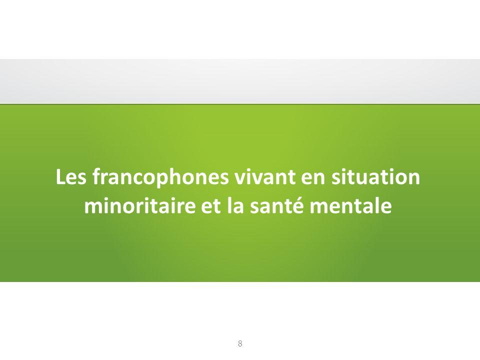 Les francophones vivant en situation minoritaire et la santé mentale 8