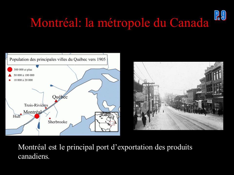 Montréal: la métropole du Canada Montréal est le principal port dexportation des produits canadiens.