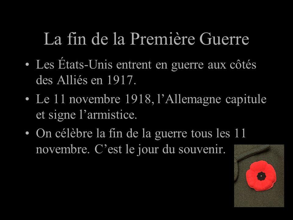 La fin de la Première Guerre Les États-Unis entrent en guerre aux côtés des Alliés en 1917. Le 11 novembre 1918, lAllemagne capitule et signe larmisti