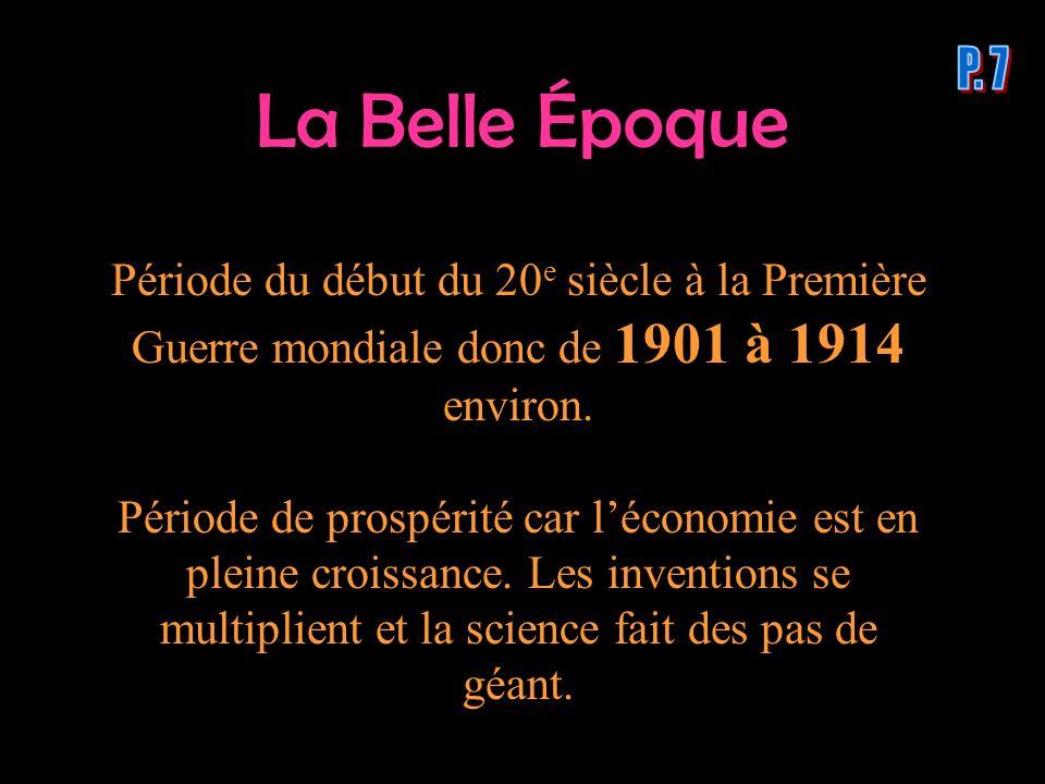 La Belle Époque Période du début du 20 e siècle à la Première Guerre mondiale donc de 1901 à 1914 environ. Période de prospérité car léconomie est en