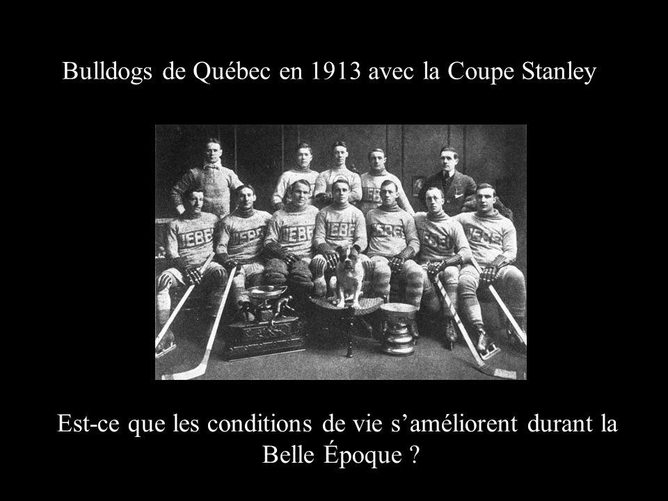 Bulldogs de Québec en 1913 avec la Coupe Stanley Est-ce que les conditions de vie saméliorent durant la Belle Époque ?