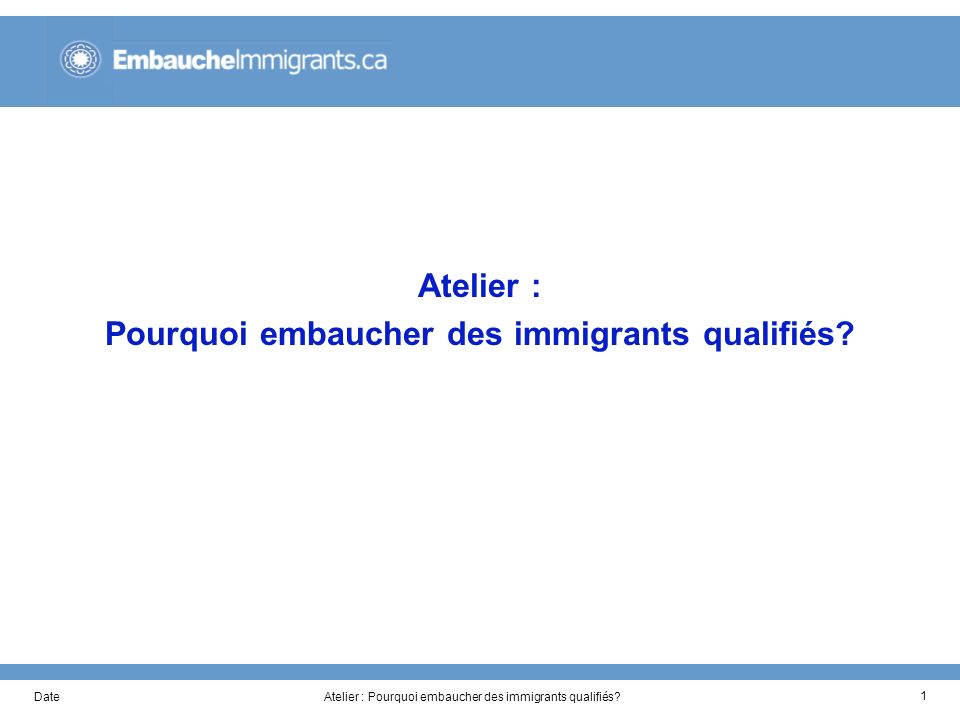 DateAtelier : Pourquoi embaucher des immigrants qualifiés? 1