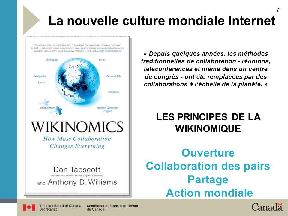 7 La nouvelle culture mondiale Internet « Depuis quelques années, les méthodes traditionnelles de collaboration - réunions, téléconférences et même da