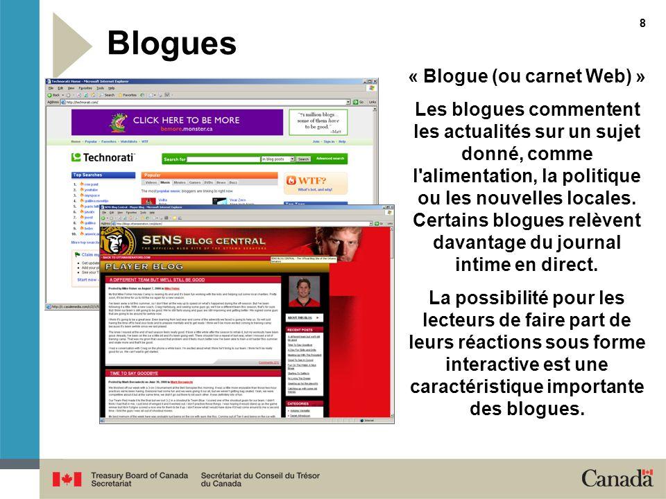 88 Blogues « Blogue (ou carnet Web) » Les blogues commentent les actualités sur un sujet donné, comme l'alimentation, la politique ou les nouvelles lo