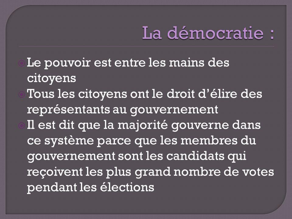 Le pouvoir est entre les mains des citoyens Tous les citoyens ont le droit délire des représentants au gouvernement Il est dit que la majorité gouvern
