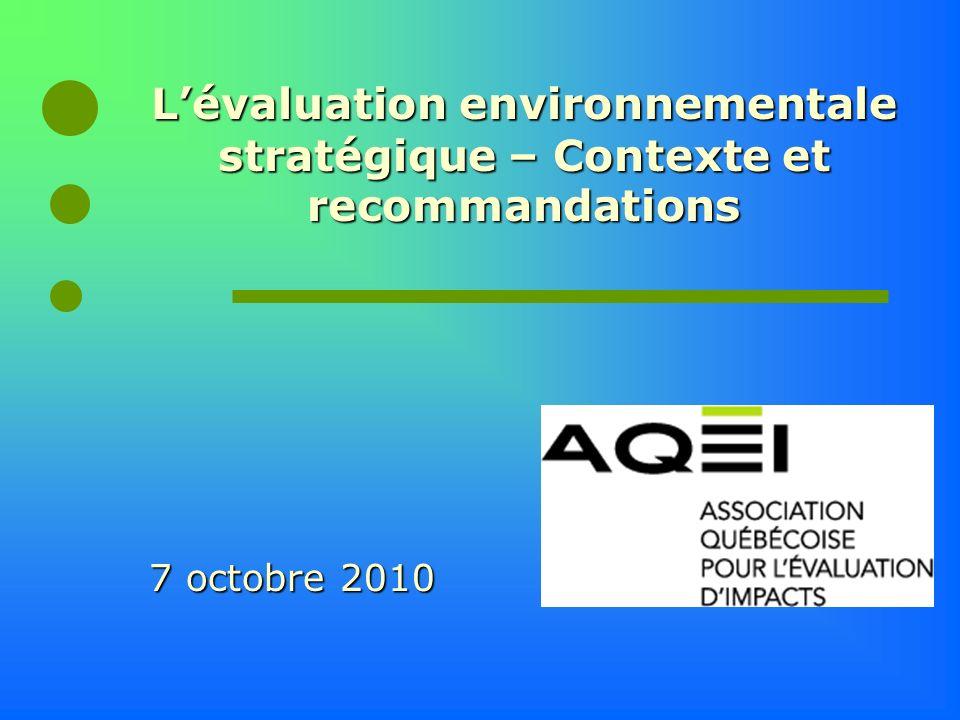 Lévaluation environnementale stratégique – Contexte et recommandations 7 octobre 2010