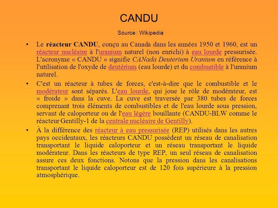 Le réacteur CANDU, conçu au Canada dans les années 1950 et 1960, est un réacteur nucléaire à l'uranium naturel (non enrichi) à eau lourde pressurisée.