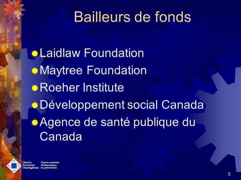 5 Bailleurs de fonds Laidlaw Foundation Maytree Foundation Roeher Institute Développement social Canada Agence de santé publique du Canada