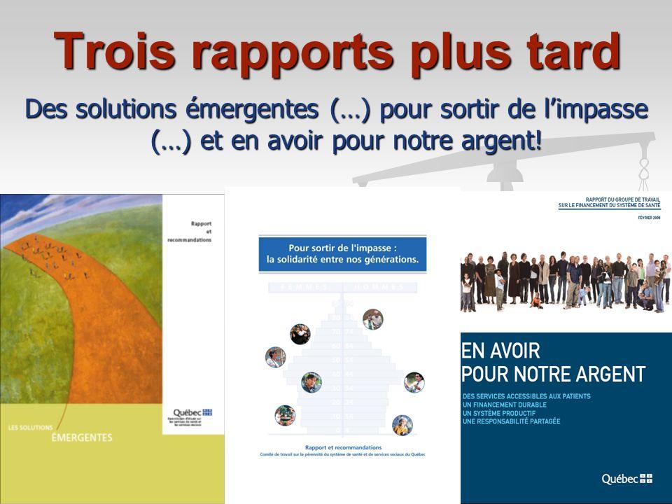 Trois rapports plus tard Des solutions émergentes (…) pour sortir de limpasse (…) et en avoir pour notre argent!