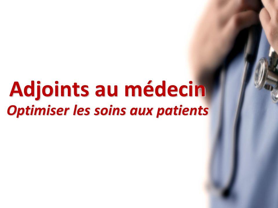 Adjoints au médecin Optimiser les soins aux patients