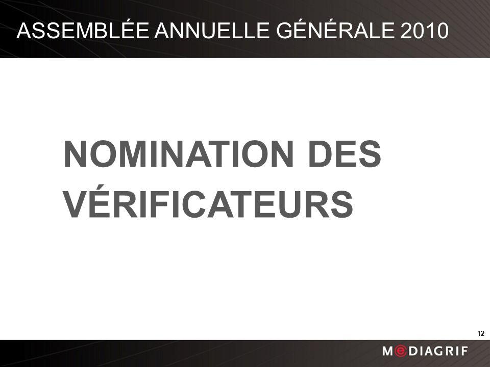 NOMINATION DES VÉRIFICATEURS ASSEMBLÉE ANNUELLE GÉNÉRALE 2010 12