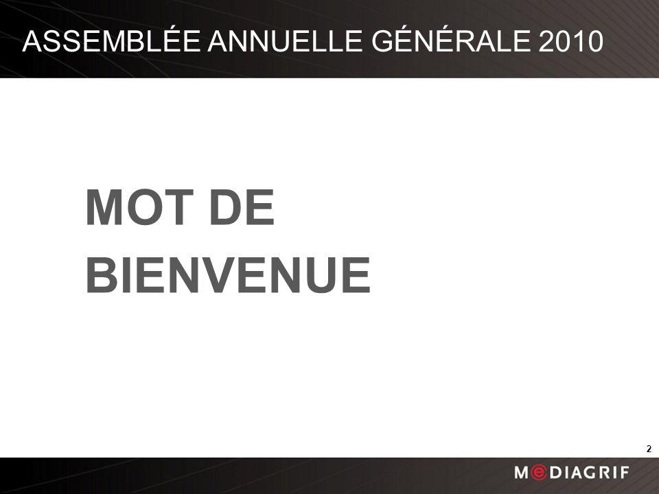 ASSEMBLÉE ANNUELLE GÉNÉRALE 2010 MOT DE BIENVENUE 2