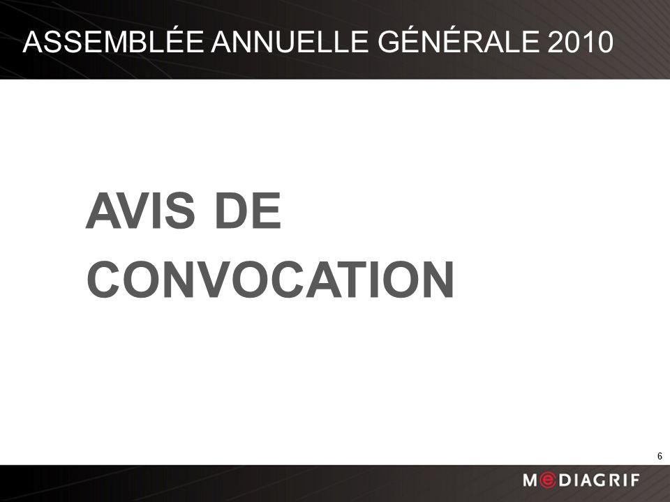ASSEMBLÉE ANNUELLE GÉNÉRALE 2010 AVIS DE CONVOCATION 6