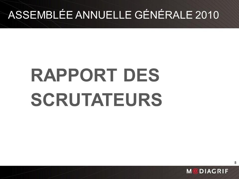 RAPPORT DES SCRUTATEURS ASSEMBLÉE ANNUELLE GÉNÉRALE 2010 8