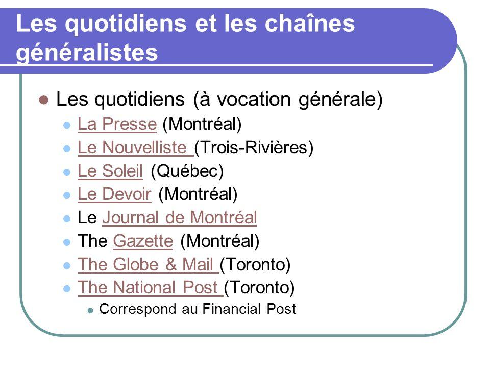 Les quotidiens et les chaînes généralistes Les médias électronique à vocation générale Stations de radio.