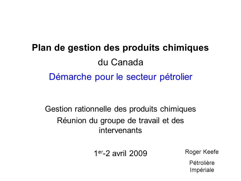 Plan de gestion des produits chimiques du Canada Démarche pour le secteur pétrolier Gestion rationnelle des produits chimiques Réunion du groupe de tr