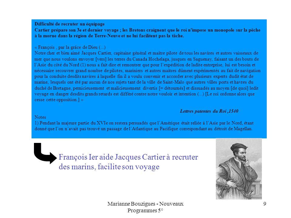 Marianne Bouzigues - Nouveaux Programmes 5° 9 Difficulté de recruter un équipage Cartier prépare son 3e et dernier voyage ; les Bretons craignent que