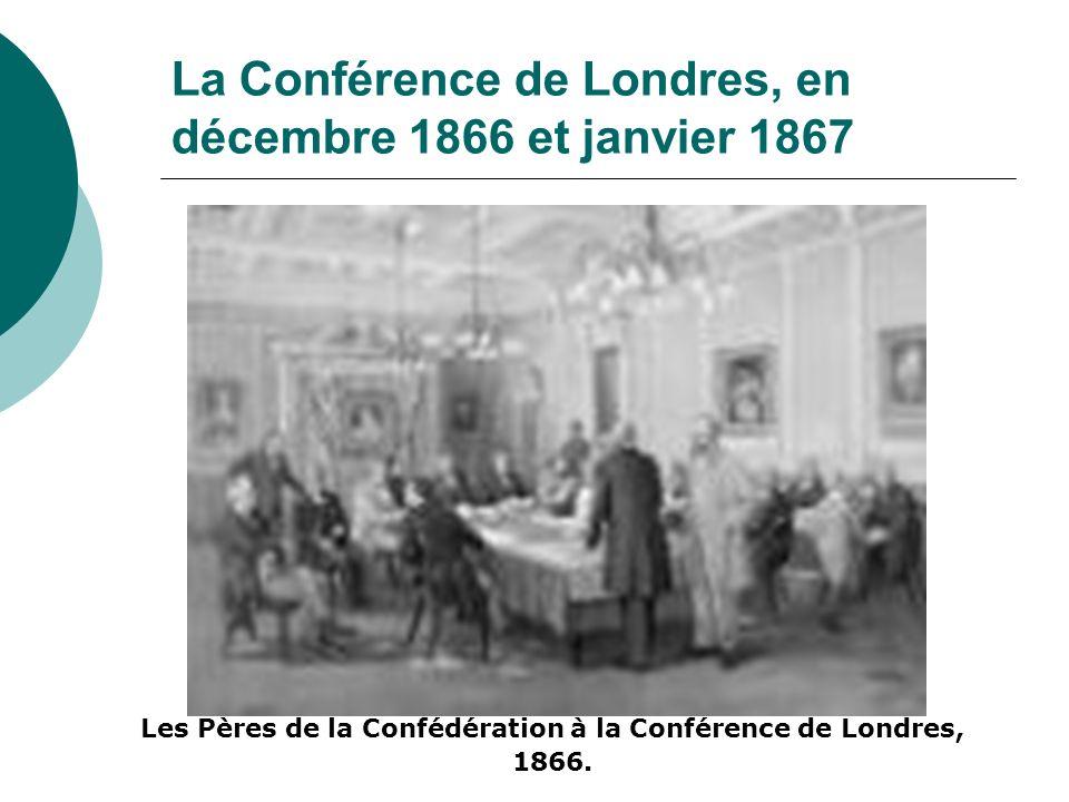 La Conférence de Londres, en décembre 1866 et janvier 1867 Cette dernière conférence a eu lieu à Londres en Angleterre.