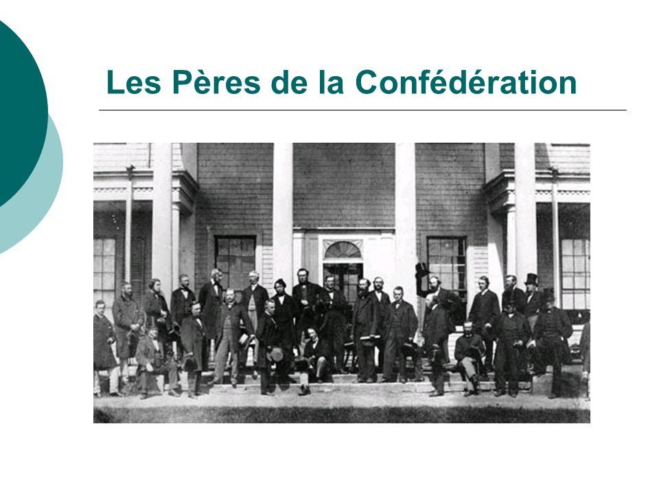 Puisque la Confédération a été considérée, d une certaine façon, comme la naissance d une nation, les chefs des colonies qui ont participé aux conférences de la Confédération sont appelés les « Pères » de la Confédération.