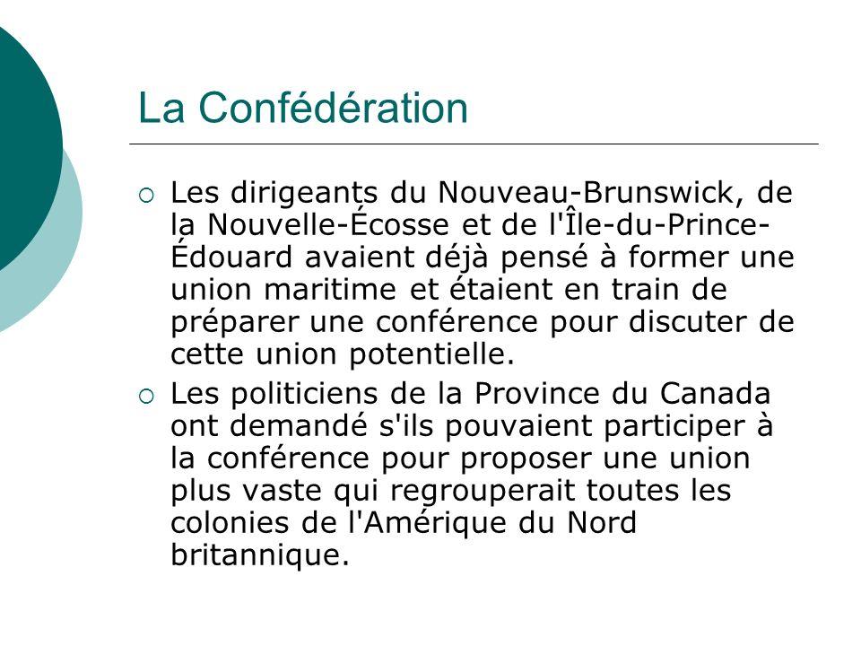 La Confédération Les colonies maritimes ont accepté et tous les dirigeants se sont rencontrés à Charlottetown, à l Île- du-Prince-Édouard.