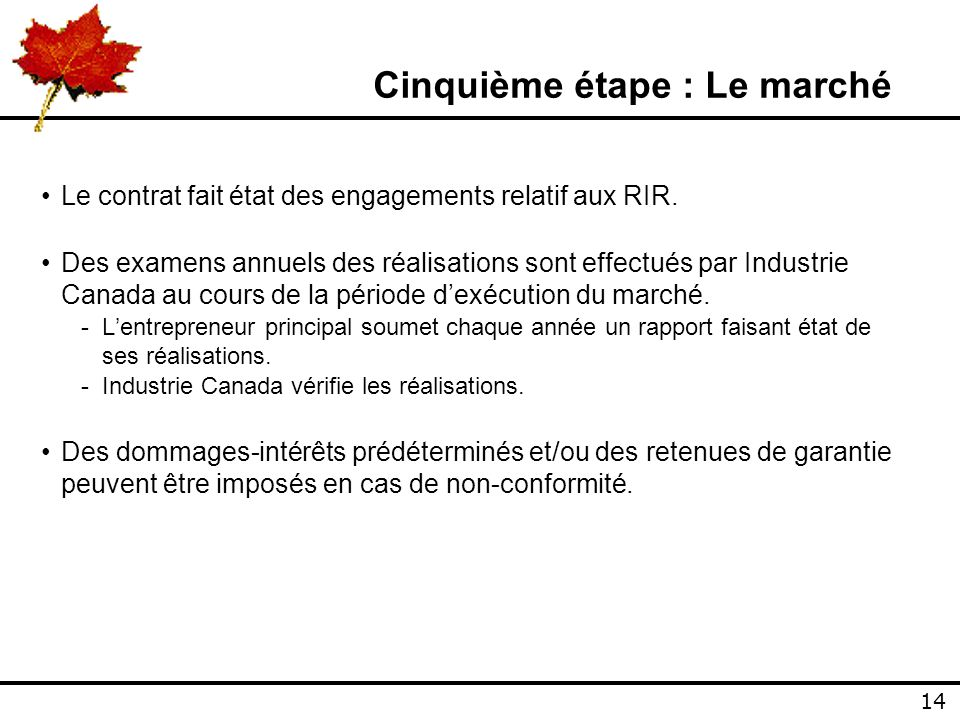 14 Cinquième étape : Le marché Le contrat fait état des engagements relatif aux RIR.