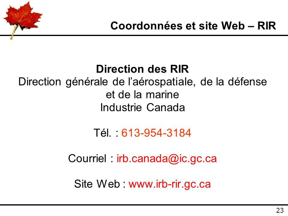23 Direction des RIR Direction générale de laérospatiale, de la défense et de la marine Industrie Canada Tél.